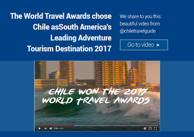 The World Travel Awards chose Chile as South America's Leading Adventure Tourism Destination 2017